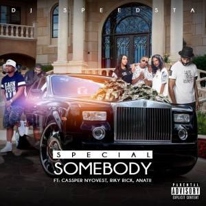 DJ Speedsta - Special Somebody ft. Cassper Nyovest, Riky Rick & Anatii