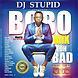 DJ Stupid - Bobo Toh Bad Mix