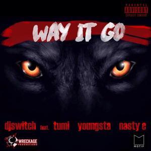 DJ Switch - Way It Go Ft. Tumi, Youngsta & Nasty C