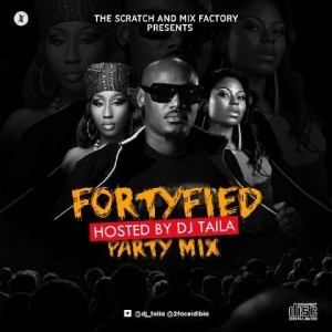 DJ Taila - 2face Fourtyfied Party Mix