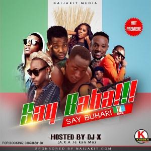 DJ X - Say Baba, Say Buhari Mix