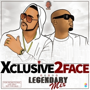 DJ Xclusive - 2Face Legendary Mix