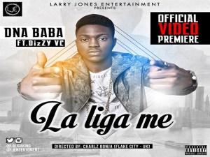 DNA Baba - La Liga Me Ft. Dizzy VC