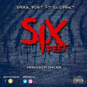 Dark Poet - 6 Feet Ft. Tha Suspekt