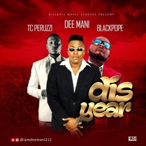 Dee Mani - Dis Year ft. TC Peruzzi & Black Pope