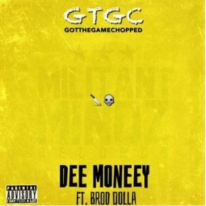 Dee Money - Got The Game Chopped Ft. Brod Dolla