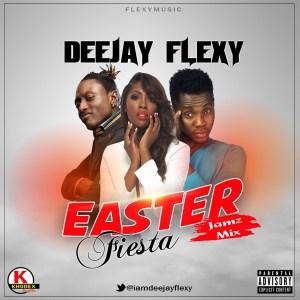 Deejay Flexy - Easter Fiesta Jamz Mix
