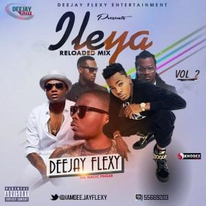 Deejay Flexy - Ileya Reloaded Mixtape (Vol. 2)