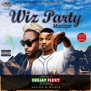 Deejay Flexy - Wiz Party Mix Ft. Davido & Wizkid