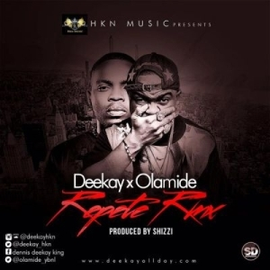 Deekay - Repete (Remix) ft. Olamide