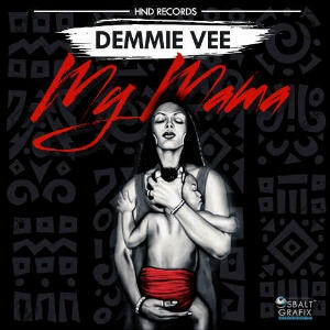 Demmie Vee - My Mama