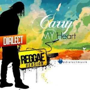 Dialect - Carry My Heart (Reggae Version)