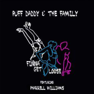 Diddy - Finna Get Loose Ft. Pharrell