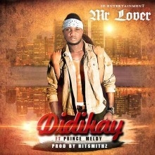 Didikay - Mr Lover ft. Prince Melody