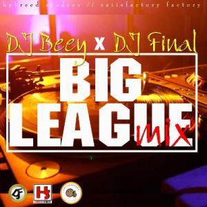 Dj Beey - Big League Mix Ft. Dj Final