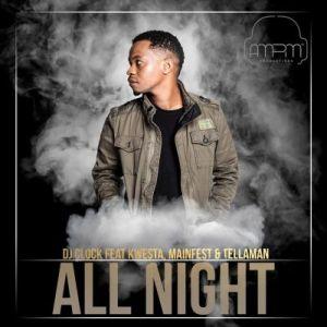 Dj Clock - All Night ft. Kwesta, M.anifest & Tellaman