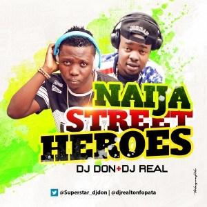 Dj Don - Naija Street Heroes Mixtape (ft. Dj Real)