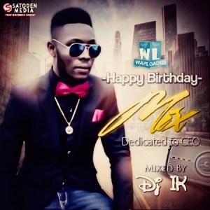 Dj Ik - Happy Birthday Mix (Dedicated To SunnEx)