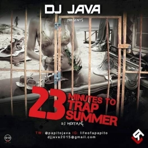 Dj Java - 23mins To Trap Summer Mix