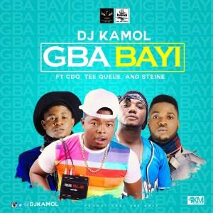 Dj Kamol - Gba bayi ft. CDQ & Tee Q