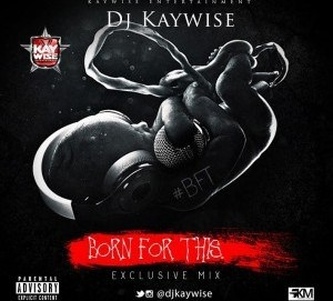 Dj Kaywise - Born For This