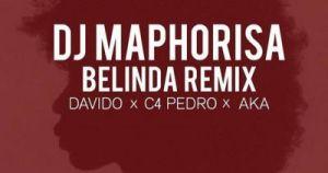 Dj Maphorisa - Belinda (Remix) ft. AKA, C4Pedro & Davido