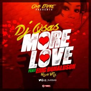 Dj Osas - More Love Mix Ft. Eric Donaldson
