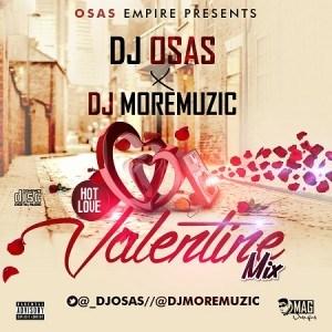 Dj Osas - Valentine Mix & Dj MoreMuzic