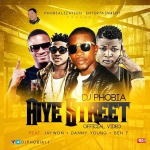 Dj Phobia - Aiye Street ft. Jaywon x Danny Young x Ben 7