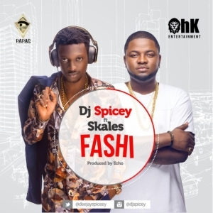 Dj Spicey - Fashi (Prod by Echo) ft. Skales