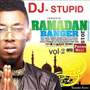 Dj Stupid - Naija Afrobeat Ramadan Party Banger 2015 Vol2