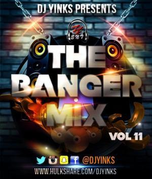 Dj Yinks - The Banger Mix Vol 11