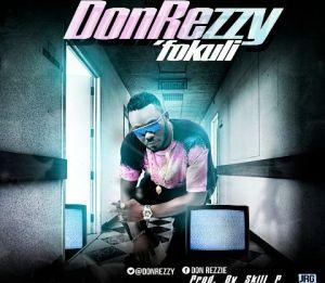 Don Rezzy - Fokuli (Prod. By Skillp)