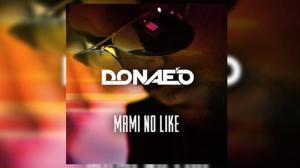 Donae'O - Mami No Like (Remix) ft. Ice Prince X DJ Spinall
