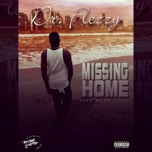 Dr Flezzy - Missing Home
