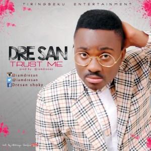 Dre San - Trust Me