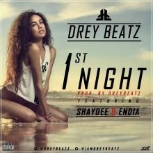 Drey Beatz - 1st Night ft. Shaydee & Endia