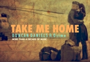 Duncan Daniels - Take Me Home Ft. Osime