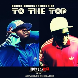 Duncan Daniels - To The Top ft Modenine