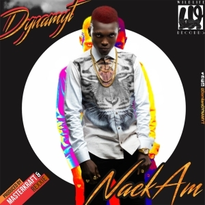 Dynamyt - NackAm (Prod. by Masterkraft & Rexxie)