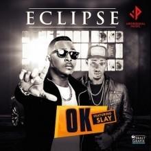 Eclipse - Ok ft. Slay