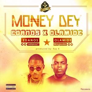 Edanos - Money Dey Ft. Olamide