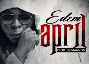 Edem - April (Prod by MagNom)