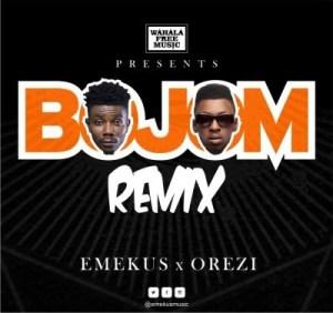 Emekus - Bojom (Remix) Ft. Orezi