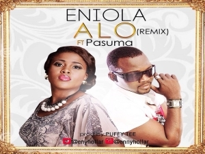 Eniola - Alo Remix Ft. Pasuma (Prod. by Puffy Tee)