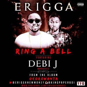 Erigga - Ring A Bell Ft. Debi J