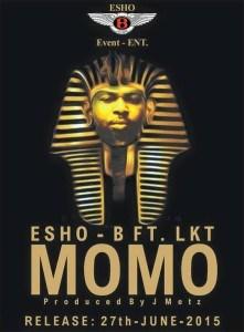 Esho B - Momo Ft. LKT