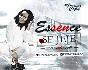 Essence - Se Jeje (Prod. By Chopstix)