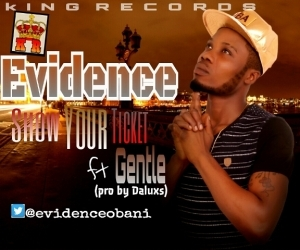 Evidence - Show Your Ticket Ft. Gentle