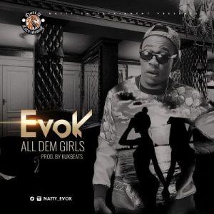 Evok - All Dem Girls (Prod. By Kukbeats)